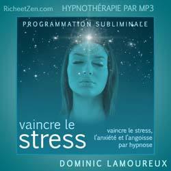 Vaincre le stress, l'anxiété et l'angoisse par Hypnose